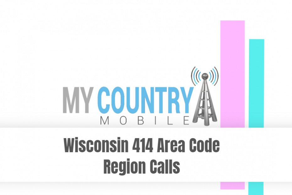 Wisconsin 414 Area Code Region Calls - My Country Mobile