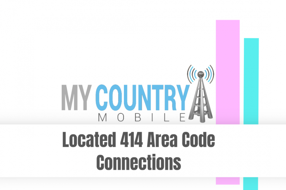 Located 414 Area Code Connections - My Country Mobile