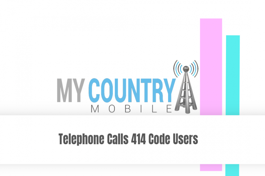 Telephone Calls 414 Code Users - My Country Mobile