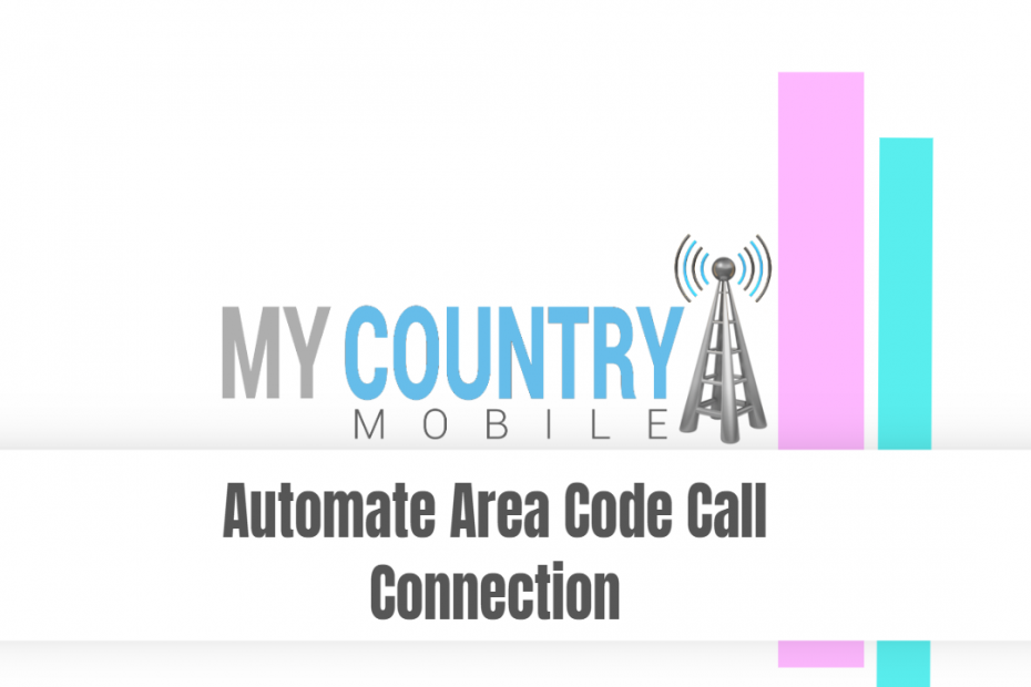 Automate Area Code Calls Connection - My Country Mobile