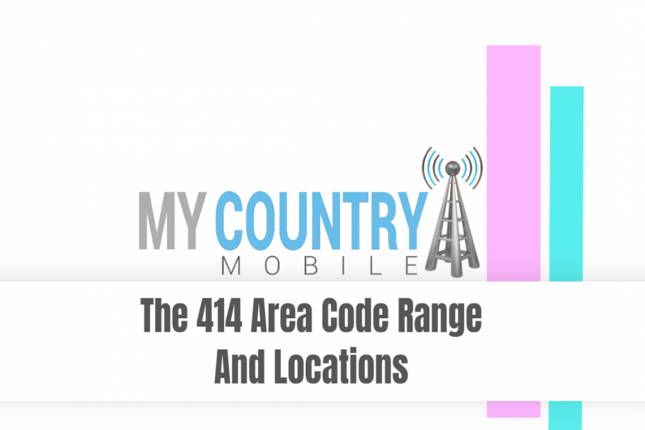 The 414 Area Code Range And Locations - My Country Mobile