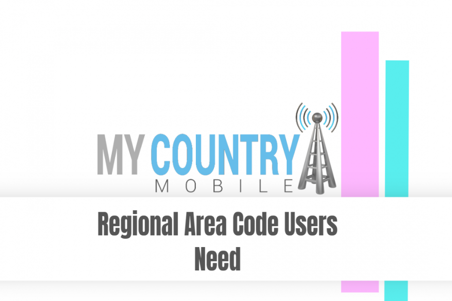 Regional Area Code Users Need - My Country Mobile