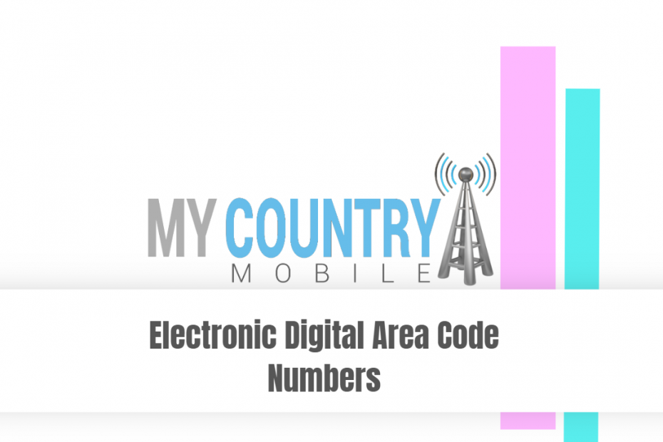 Electronic Digital Area Code Numbers - My Country Mobile