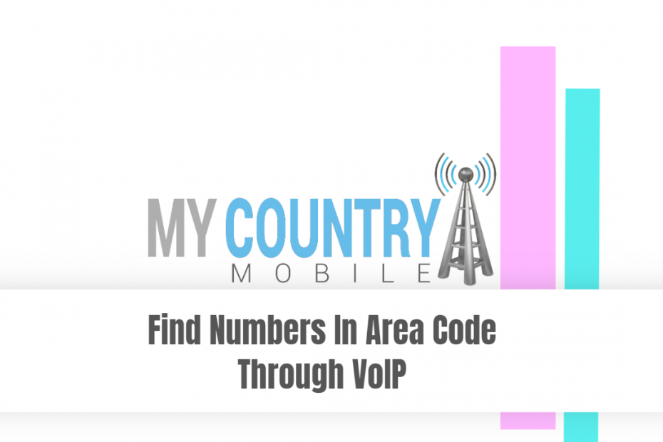Find Numbers In Area Code Through VoIP - My Country Mobile