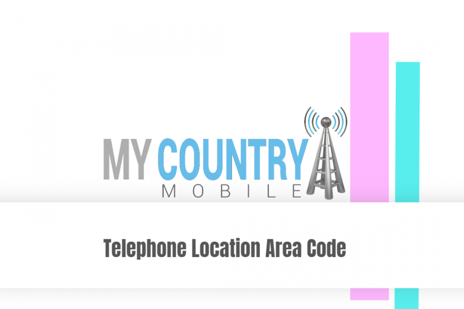 Telephone Location Area Code - My Country Mobile